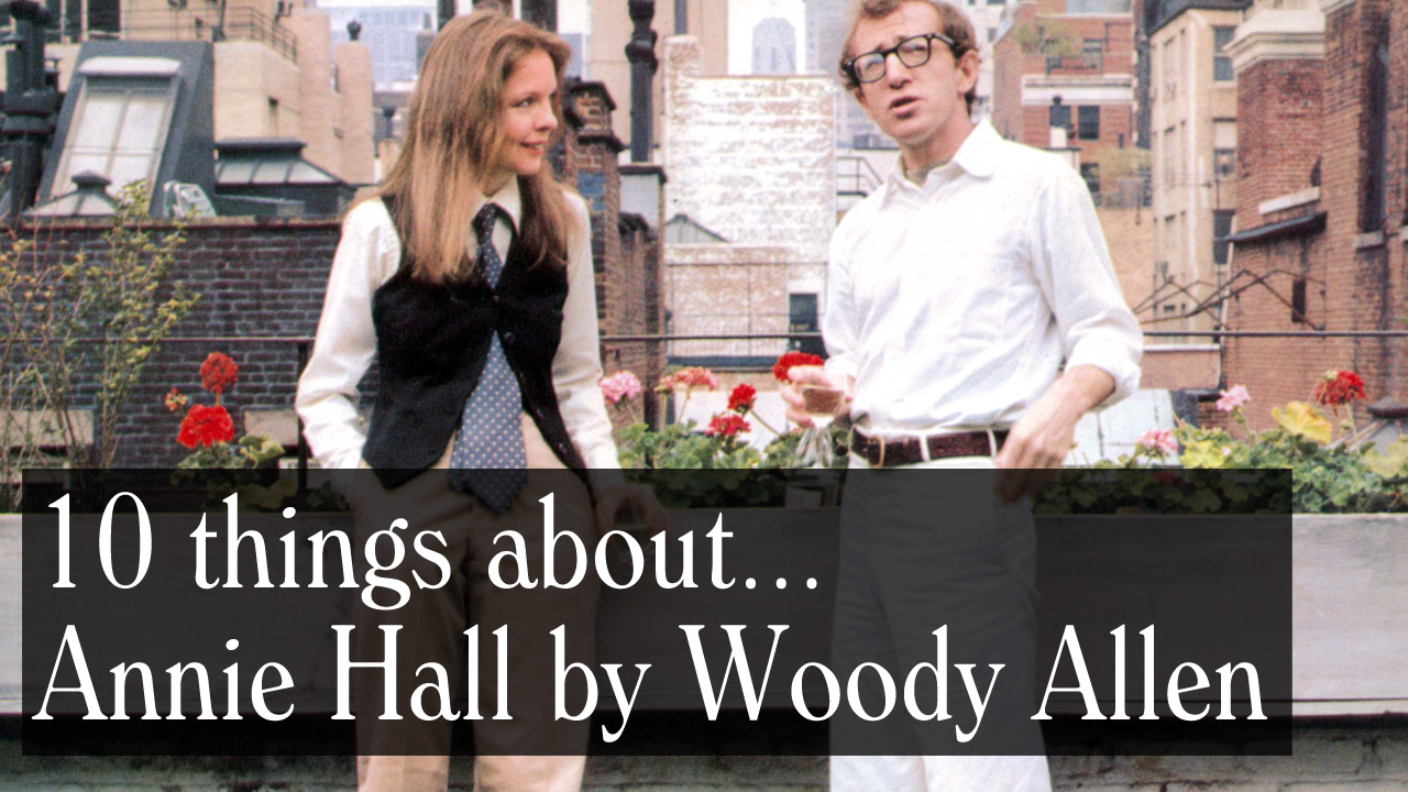 10 things about news stories the woody allen pages we re continuing our series of video essays our sixth the white whale annie hall is woody allen s most loved film it is usually people s first